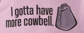 More Cowbell